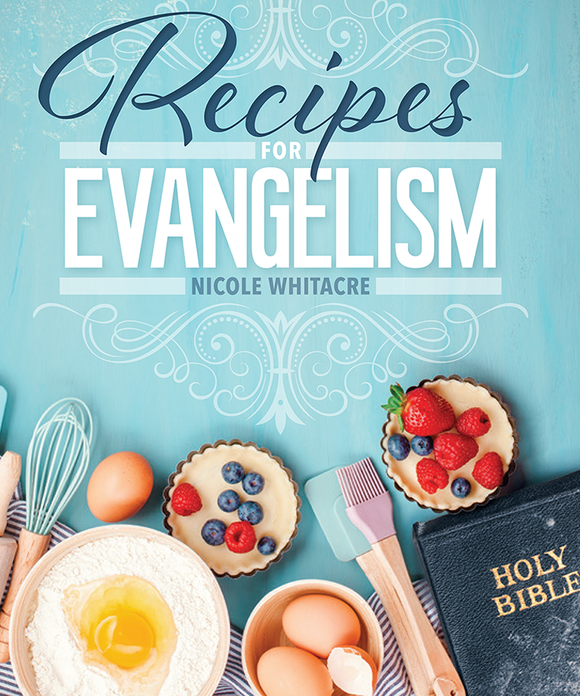 Recipes for Evangelism - Cookbook Updated and Expanded - Glad Tidings Publishing