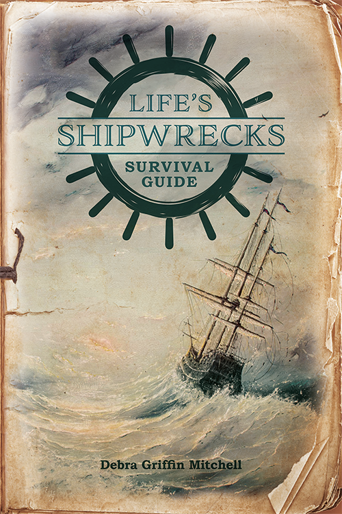 Life's Shipwrecks Survival Guide