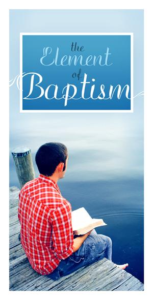 The Element of Baptism (Pack of 5) - Glad Tidings Publishing