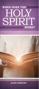 When Does the Holy Spirit Work? - Glad Tidings Publishing