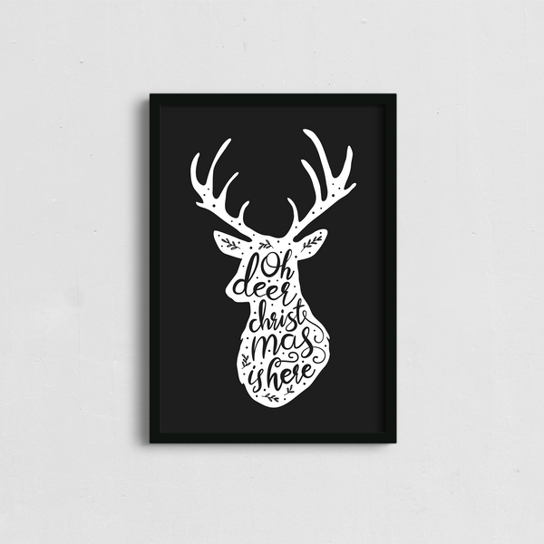 Oh Deer Christmas is Here Poster (Black)