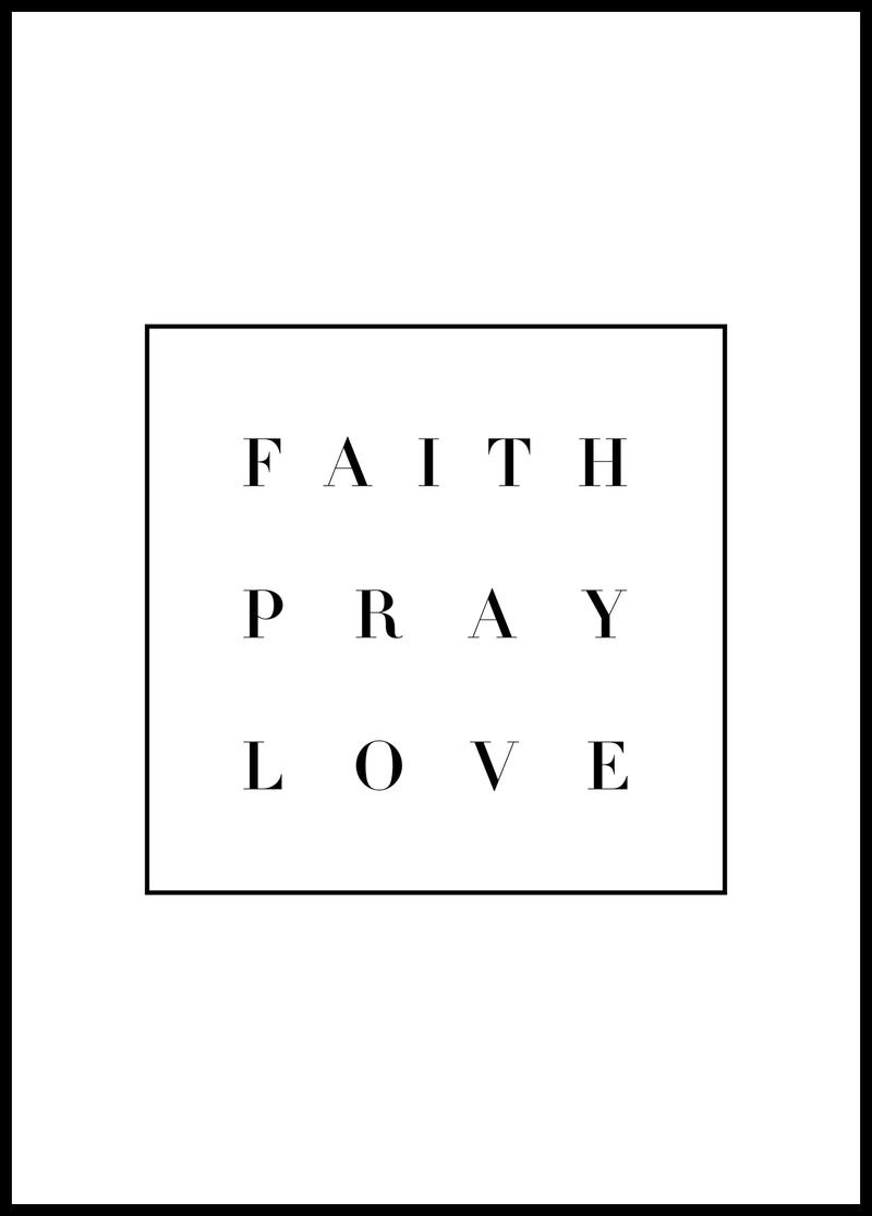 Faith Pray Love - Christian poster