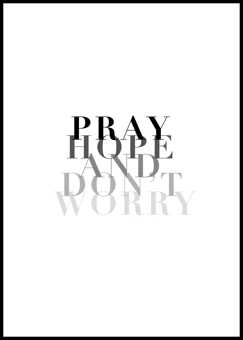 Pray, hope and don't worry - Christian poster