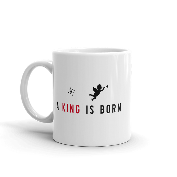 A King Is Born Cup