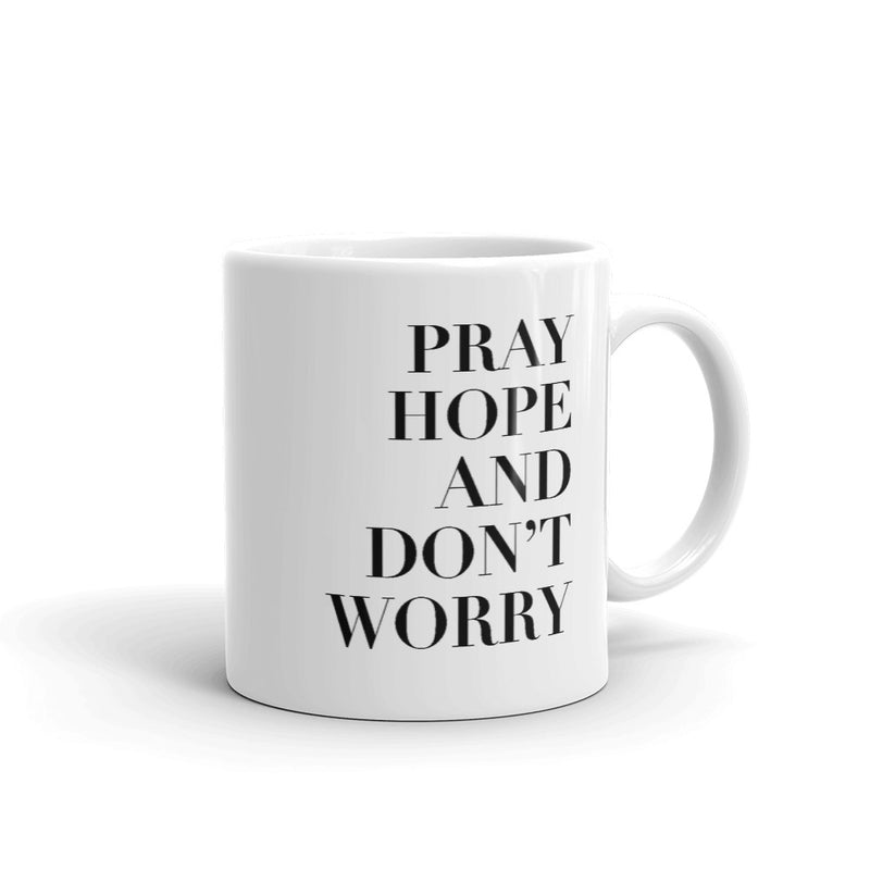 Pray, Hope, Don't Worry - Cup