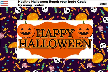 Healthy Halloween: Reach your body Goals by using Teatox