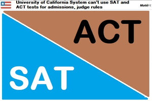 Breaking News: University of California System can't use SAT and ACT tests for admissions, judge rules