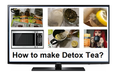 How to make Detox Tea and what are the Nutrition facts, Ingredients and Benefits?