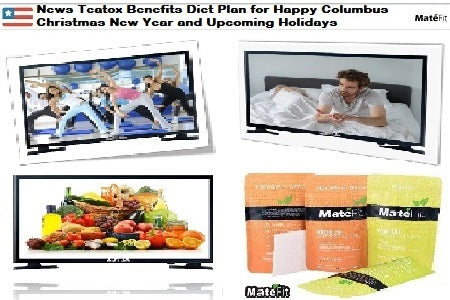 News Teatox Benefits Diet Plan for Happy Columbus Christmas New Year and Upcoming Holidays - MateFit Teatox Co