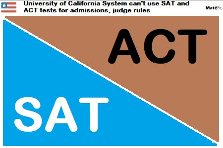 News: University of California System can't use SAT and ACT tests for admissions, judge rules - MateFit Teatox Co