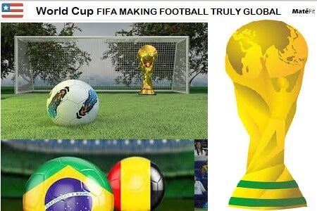 World Cup FIFA MAKING FOOTBALL TRULY GLOBAL