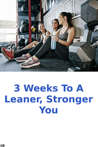 3 Weeks To A Leaner, Stronger You E-Book