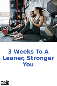 3 Weeks To A Leaner, Stronger You - MateFit.Me Teatox  Co