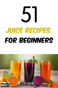 51 Juice Recipes For Beginnerss - MateFit.Me Teatox  Co