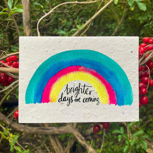 Loop Loop Brighter Days Are Coming Plantable Card