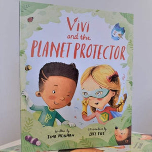 Vivi & the planet protector vivi the supervegan tina newman childrens book