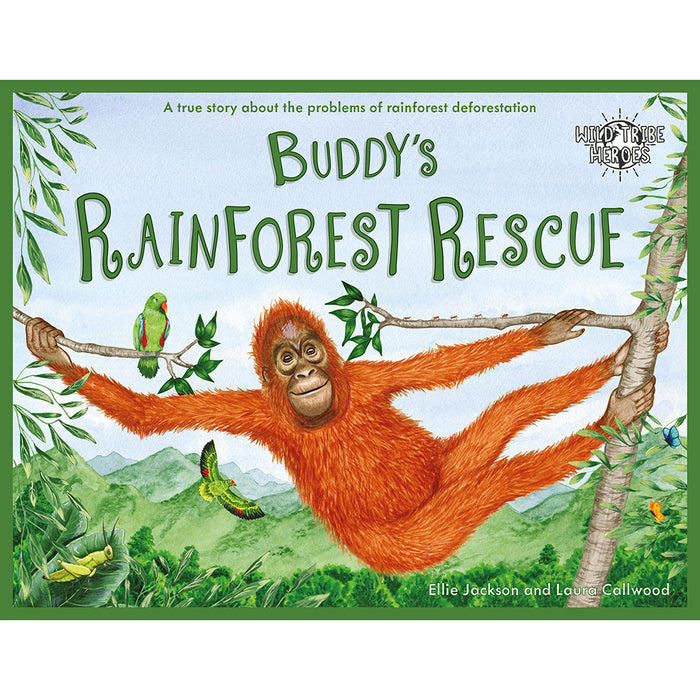 Buddy's Rainforest Rescue Children's Book - Wild Tribe Heroes