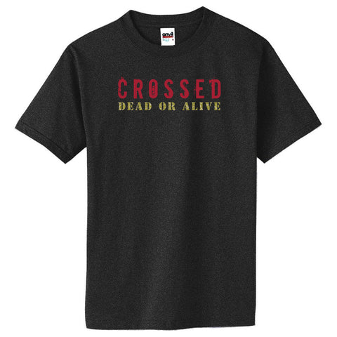 CROSSED: DEAD OR ALIVE LOGO T-SHIRTS (All Sizes)