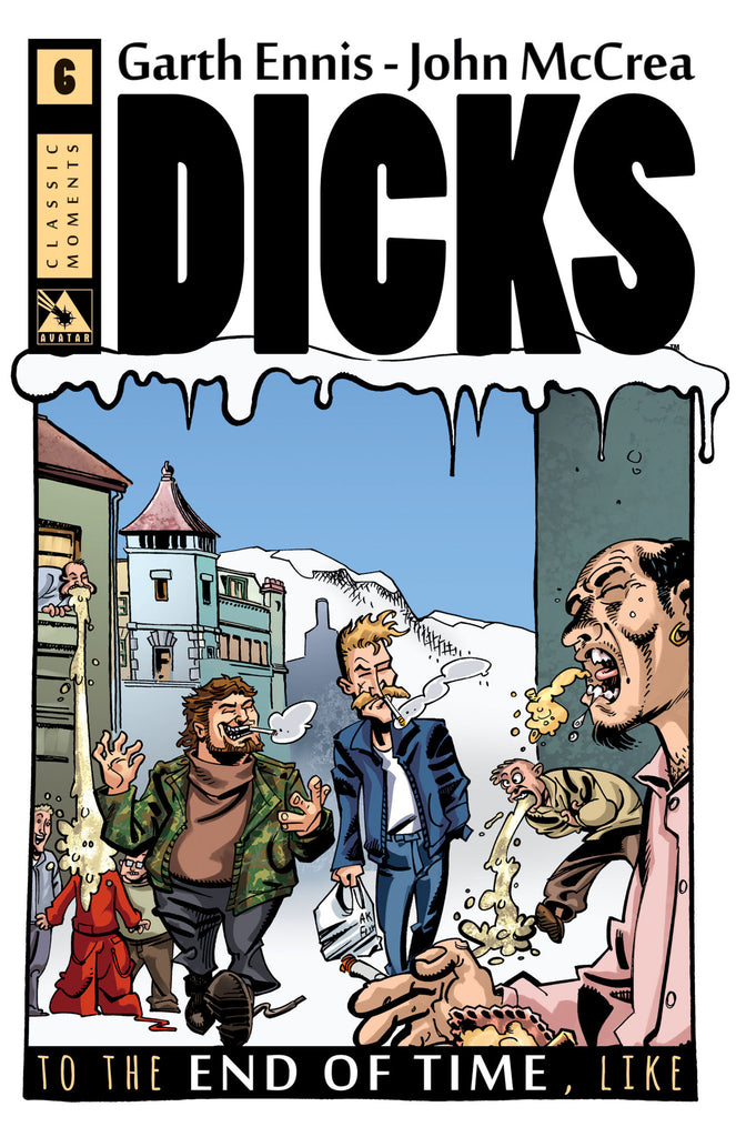 DICKS: END OF TIME #6 Classic Moment