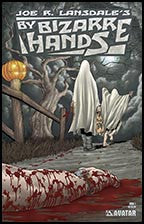 Joe R Lansdale's BY BIZARRE HANDS #1