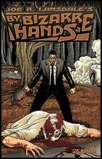 Joe R Lansdale's BY BIZARRE HANDS #1 Connecting co
