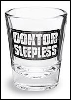 DOKTOR SLEEPLESS Shot Glass