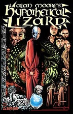 Alan Moore's HYPOTHETICAL LIZARD Preview