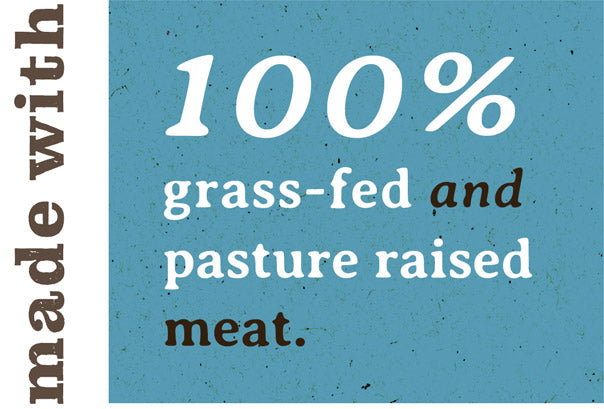Made with 100% grass-fed and pasture raised meat.