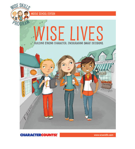 Wise Lives for Grades 6 - 8 Character Counts! Version