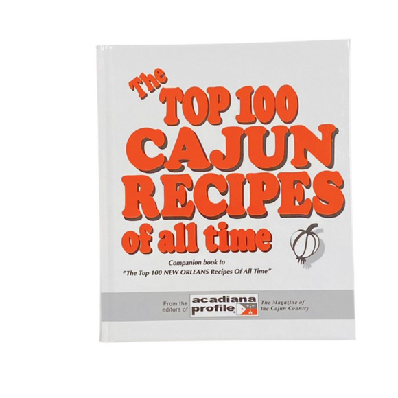 Cookbook - The Top 100 Cajun Recipes of All Time