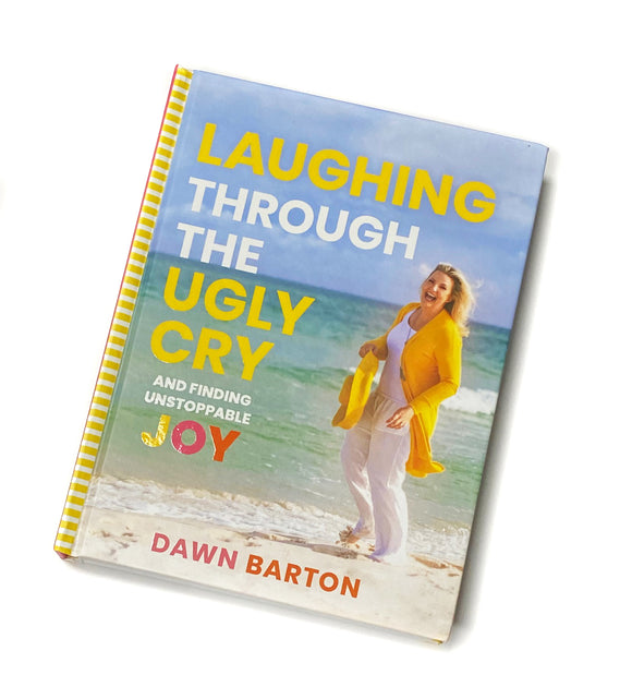 Book - Laughing Through the Ugly Cry: ... and Finding Unstoppable Joy