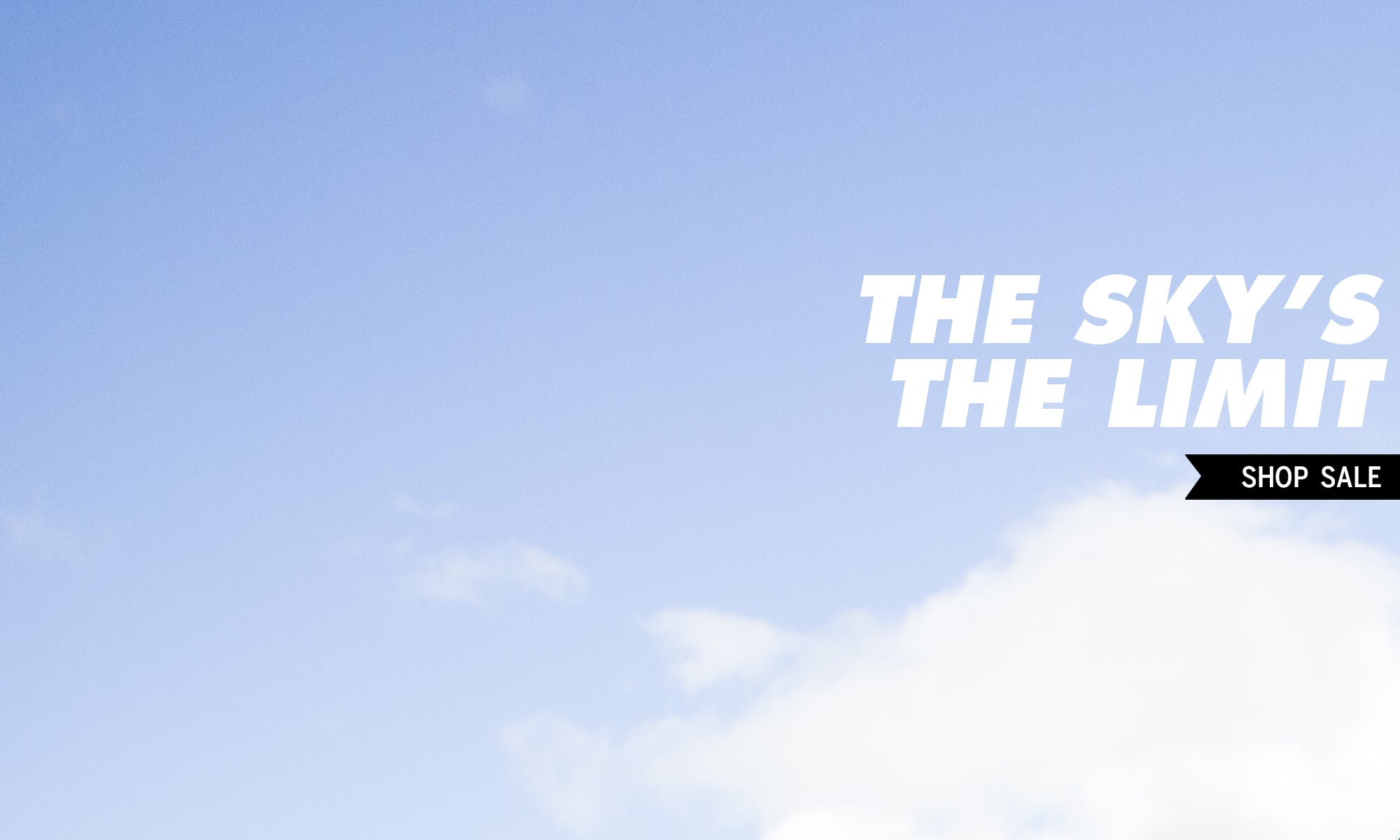 The sky's the limit | Shop the super sale