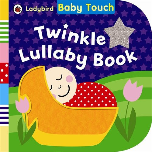 Twinkle Lullaby Book. (Baby Touch)