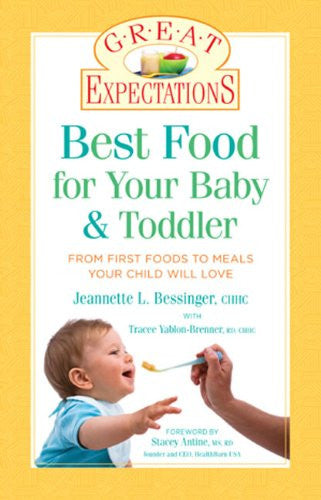 Great Expectations: Best Food for Your Baby & Toddler