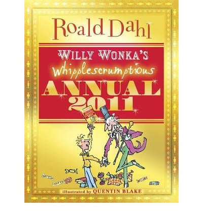 Willy Wonka's Whipplescrumptious Annual 2011