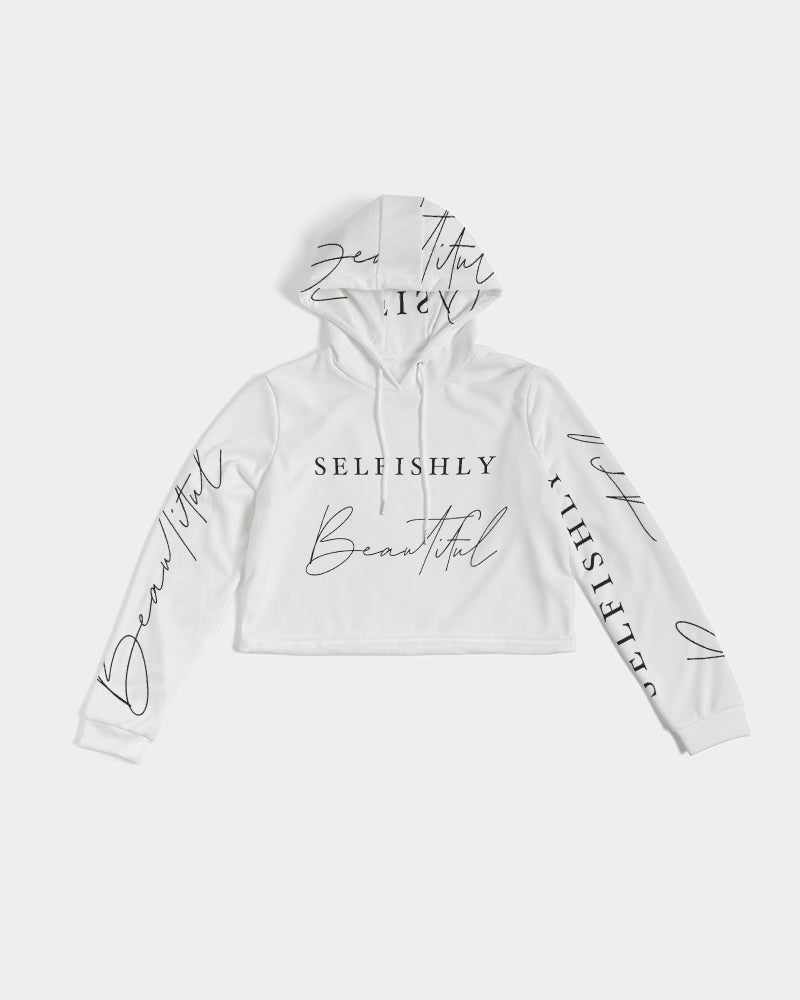 SELFISHLY BEAUTIFUL  Women's Cropped Hoodie