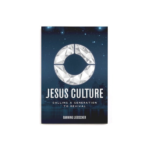 Jesus Culture (Revised Edition): Calling a Generation to Revival
