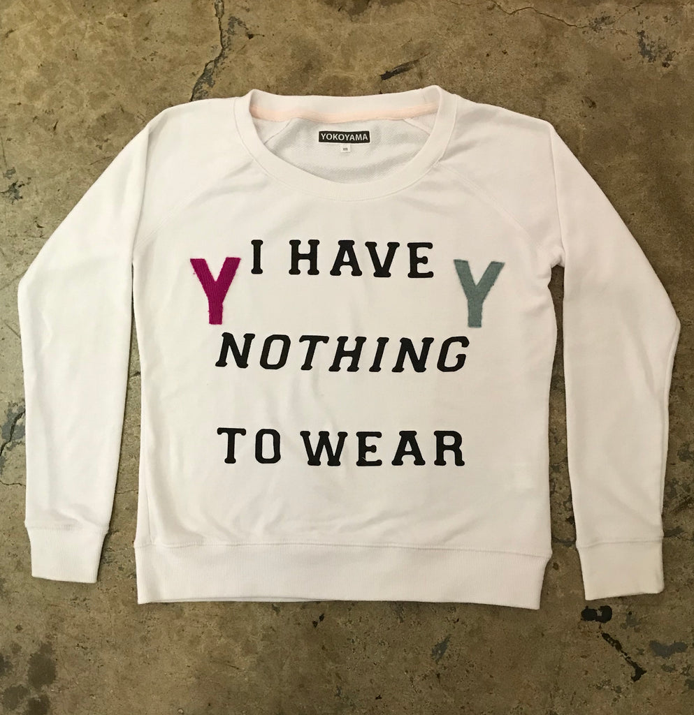 "Yokoyama - ""I Have Nothing To Wear"" Sweatshirt"