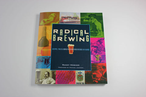 Radical Brewing -- Randy Mosher