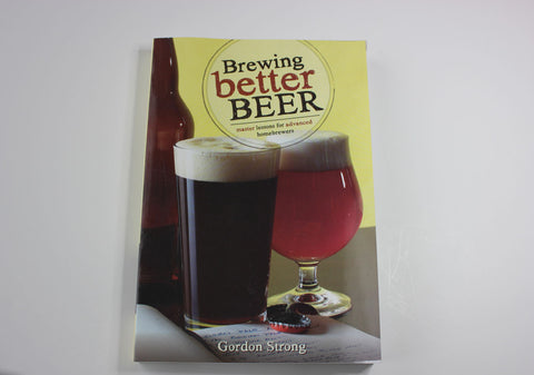 Brewing Better Beer -- Gordon Strong