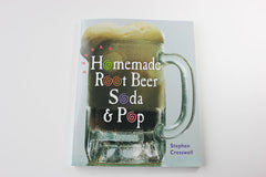 Homemade Root Beer and Soda Pop -- Stephen Cresswell
