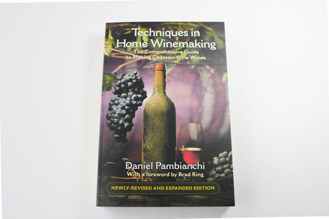 Techniques in Home Winemaking -- Daniel Pambianchi