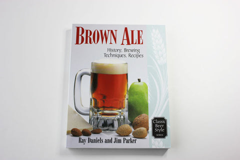 Beer Series Brown Ale -- Ray Daniels and Jim Parker