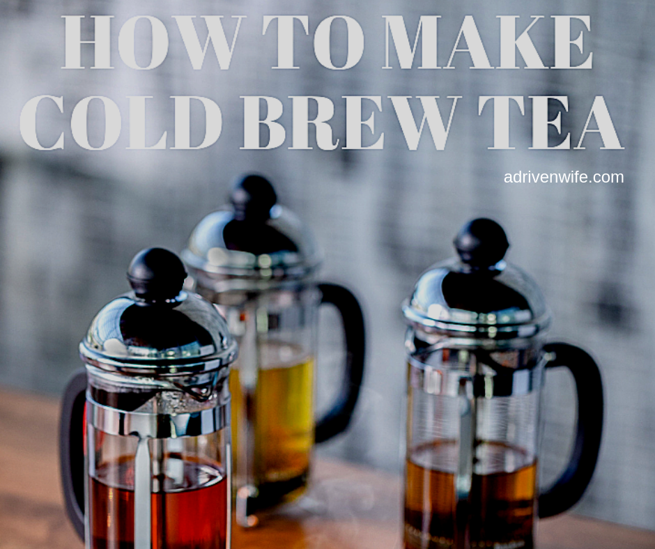 How to make cold brew tea and why you should