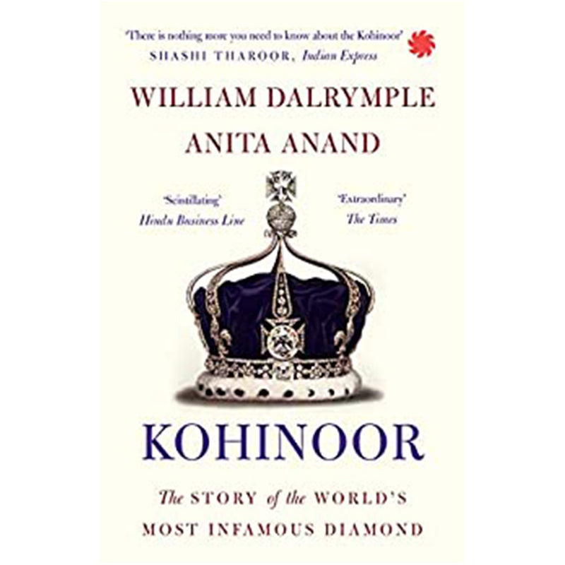 KOHINOOR: The Story of the World's Most Infamous Diamond (Paperback)