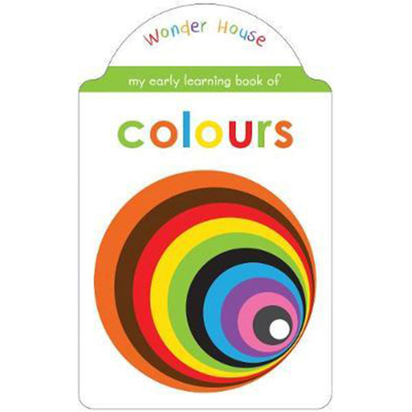 My Early Learning Book Of Colours : Shaped Board Books