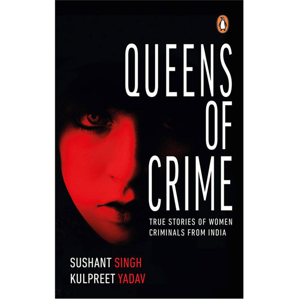 Queens Of Crime: True Stories From India