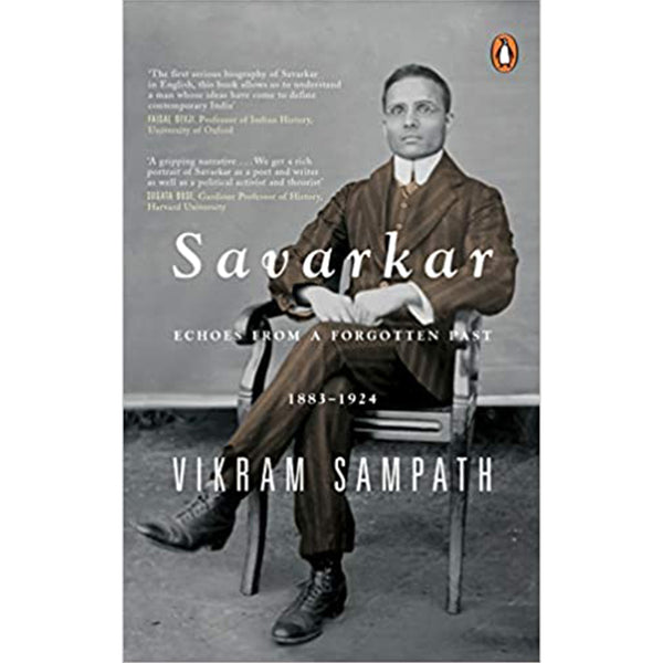 Savarkar: Echoes From A Forgotten Past, 1883-1924