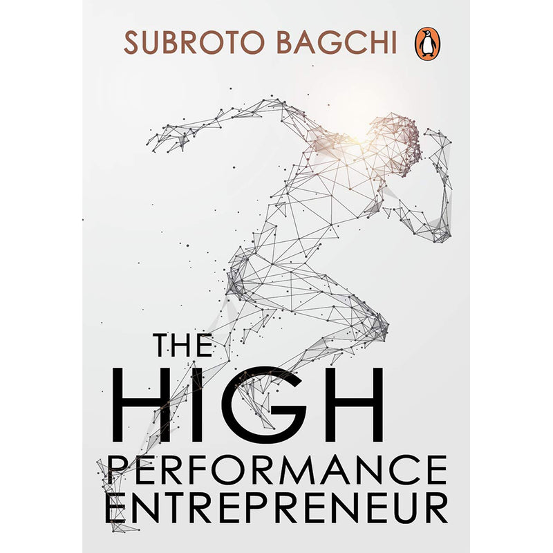 The High-Performance Entrepreneur: Golden Rules For Success In Todays World