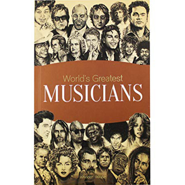 Worlds Greatest Musicians : Biographies of Inspirational Personalities For Kids